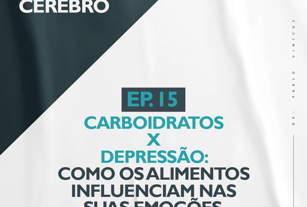 EP.15 – Carboidratos x Depressão: Como os Alimentos Influenciam nas suas Emoções Publicado há 7 minutos